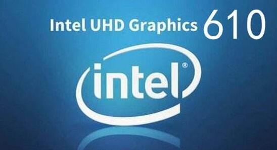 UHD610 核心显卡
